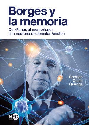 BORGES Y LA MEMORIA. DE «FUNES EL MEMORIOSO» A LA NEURONA DE JENNIFER ANISTON