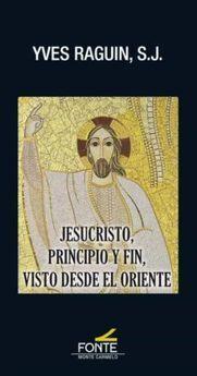 JESUCRISTO, PRINCIPIO Y FIN, VISTO DESDE EL ORIENTE