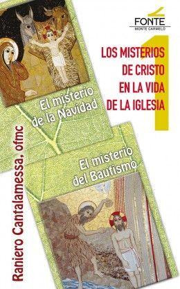 MISTERIOS DE CRISTO EN LA VIDA DE LA IGLESIA - 1. NAVIDAD - BAUTISMO