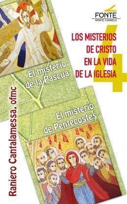 MISTERIOS DE CRISTO EN LA VIDA DE LA IGLESIA. 4 PASCUA PENTECOSTES