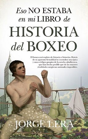 HISTORIA DEL BOXEO (ESO NO ESTABA EN MI LIBRO DE)