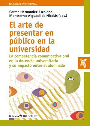 EL ARTE DE PRESENTAR EN PÚBLICO EN LA UNIVERSIDAD