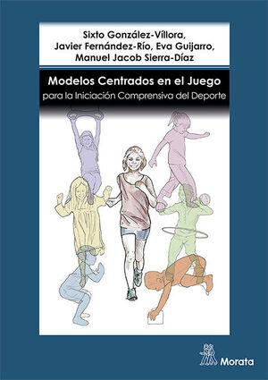 MODELOS CENTRADOS EN EL JUEGO PARA LA INICIACIÓN COMPRENSIVA DEL DEPORTE