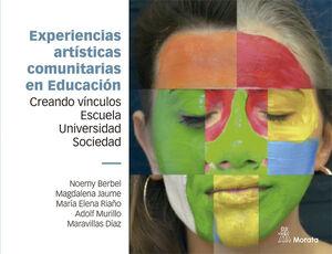 EXPERIENCIAS ARTISTICAS COMUNITARIAS EN EDUCACION. CREANDO VINCUL
