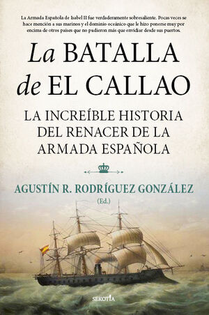 BATALLA DE EL CALLAO INCREIBLE HISTORIA