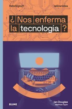 ¿NOS ENFERMA LA TECNOLOGIA?