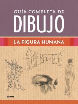 GUIA COMPLETA DE DIBUJO. FIGURA HUMANA