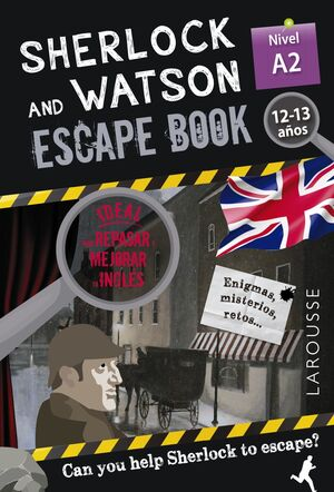 SHERLOCK & WATSON. ESCAPE BOOK PARA REPASAR INGLÉS. 12-13 AÑOS