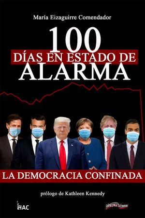 100 DIAS EN ESTADO DE ALARMA. LA DEMOCRACIA CONFINADA