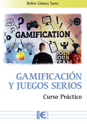 GAMIFICACION Y JUEGOS SERIOS CURSO PRACTICO
