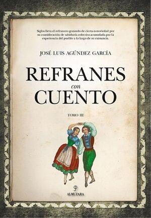 REFRANES CON CUENTO (TOMO III)