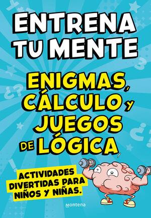 ENTRENA TU MENTE CON ENIGMAS CALCULO Y JUEGOS DE LOGICA