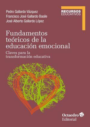 FUNDAMENTOS TEÓRICOS DE LA EDUCACIÓN EMOCIONAL