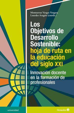 LOS OBJETIVOS DE DESARROLLO SOSTENIBLE: HOJA DE RUTA EN LA EDUCACIÓN DE S.XXI