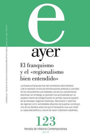 AYER 123 - EL FRANQUISMO Y EL REGIONALISMO BIEN ENTENDIDO