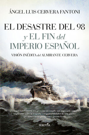EL DESASTRE DEL 98 Y EL FIN DEL IMPERIO ESPAÑOL