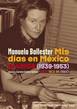 MIS DÍAS EN MÉXICO. DIARIOS (1939-1953)