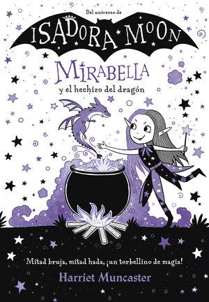 ISADORA MOON MIRABELLA Y EL HECHIZO DEL DRAGON