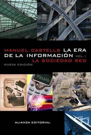 LA ERA DE LA INFORMACIÓN: ECONOMÍA, SOCIEDAD Y CULTURA. I. LA SOCIEDAD RED