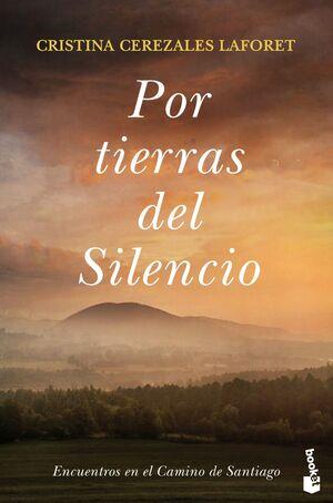 POR TIERRAS DEL SILENCIO.ENCUENTROS EN EL CAMINO DE SANTIAGO
