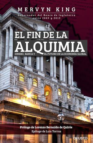 EL FIN DE LA ALQUIMIA DINERO BANCA EL FUTURO DE LA ECONOMIA GLOBAL