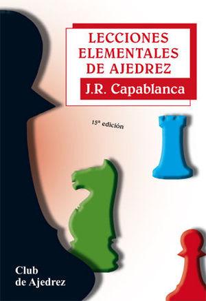LECCIONES ELEMENTALES DE AJEDREZ. NUEVA EDICIÓN, DISEÑO Y MAQUETA