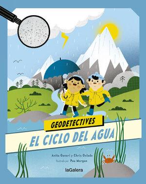 GEODETECTIVES 1 EL CICLO DEL AGUA