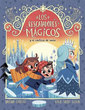 LOS RESCATADORES MÁGICOS Y EL CASTILLO DE HIELO