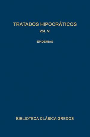 126. TRATADOS HIPOCRÁTICOS VOL. V: EPIDEMIAS