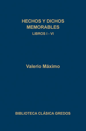 HECHOS Y DICHOS MEMORABLES. LIBROS I-VI
