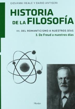 HISTORIA DE LA FILOSOFÍA III/3 DEL ROMANTICISMO A NUESTROS DÍAS 3. DE FREUD A NUE