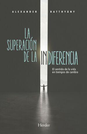 SUPERACIÓN DE LA INDIFERENCIA, LA