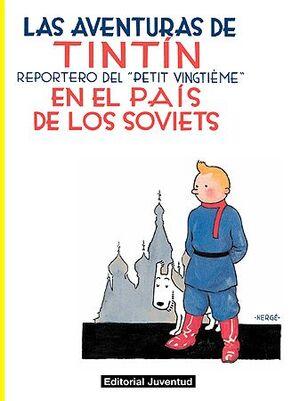 TINTÍN EN EL PAÍS DE LOS SOVIETS (LAS AVENTURAS DE TINTIN, 1)