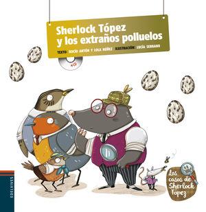 SHERLOCK TÓPEZ Y LOS EXTRAÑOS POLLUELOS