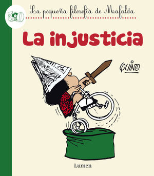 INJUSTICIA, LA  PEQUEÑA FILOSOFIA DE MAFALDA