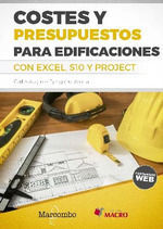 COSTES Y PRESUPUESTOS PARA EDIFICACIONES CON EXCEL S10 Y PROJECT, 2019