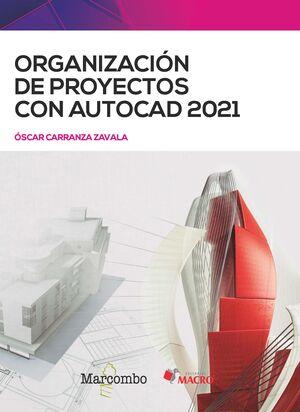 ORGANIZACIÓN DE PROYECTOS CON AUTOCAD 2021