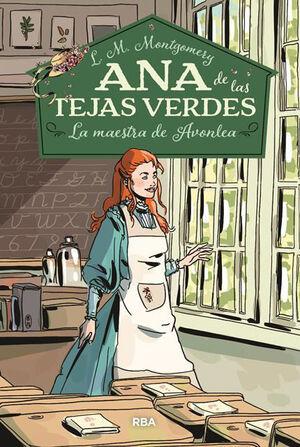 ANA DE LAS TEJAS VERDES 3 (LA MAESTRA DE AVONLEA)