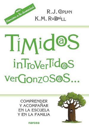 TIMIDOS, INTROVERTIDOS, VERGONZOSOS