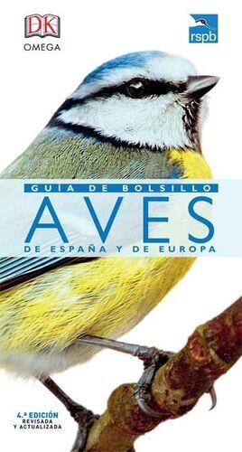 AVES DE ESPAÑA Y EUROPA. GUIA DE BOLSILLO (4ª ED.)