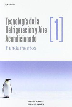TECNOLOGÍADELAREFRIGERACIÓNYAIREACONDICIONADOTOMOI.FUNDAMENTOS