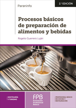 PROCESOS BÁSICOS DE PREPARACIÓN DE ALIMENTOS Y BEBIDAS 2.ª EDICIÓN