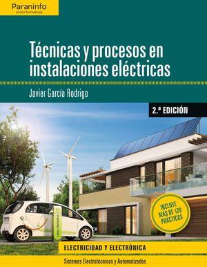 TÉCNICAS Y PROCESOS EN INSTALACIONES ELÉCTRICAS  2.ª EDICIÓN 2019