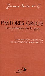 PASTORES GREGIS. LOS PASTORES DE LA GREY