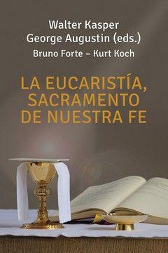 LA EUCARISTIA, SACRAMENTO DE NUESTRA FE