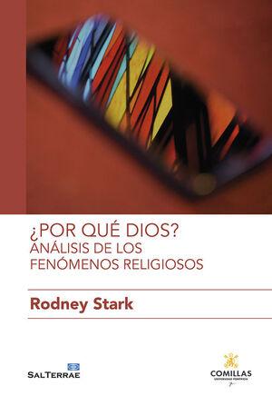 ¿POR QUE DIOS? ANALISIS DE LOS FENOMENOS RELIGIOSOS