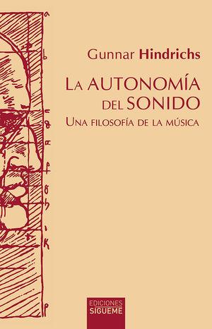 AUTONOMIA DEL SONIDO, LA. UNA FILOSOFIA DE LA MUSICA