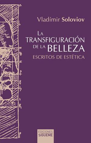 LA TRANSFIGURACIÓN DE LA BELLEZA. ENSAYOS DE ESTÉTICA