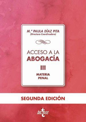 ACCESO A LA  ABOGACÍA VOLUMEN III. MATERIA PENAL