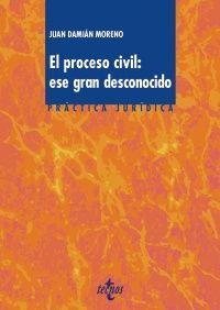 EL PROCESO CIVIL. ESE GRAN DESCONOCIDO